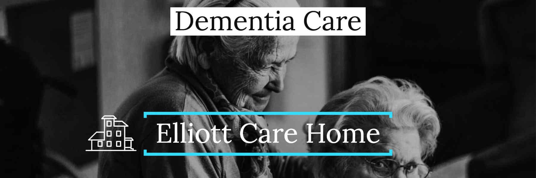 Elliott Dementia Residential Care Home Leicester Banner